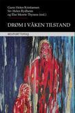 """""""Drøm i våken tilstand"""" av Gunn Helen Kristiansen"""