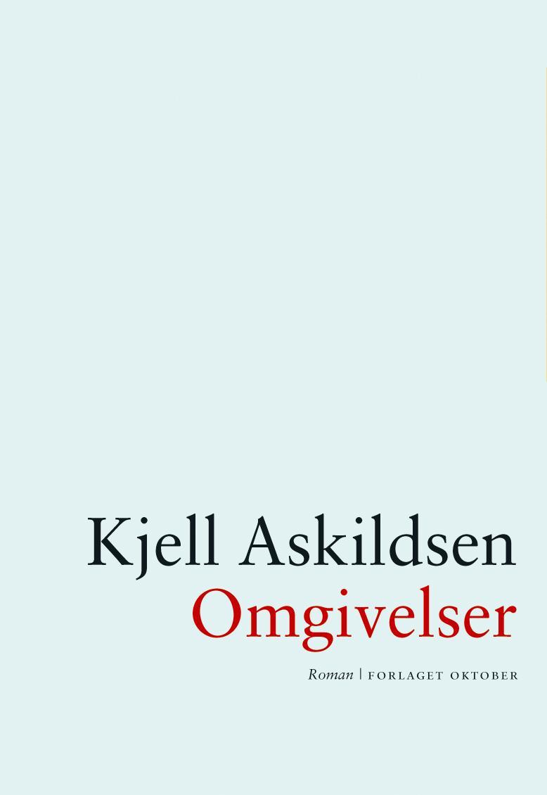 """""""Omgivelser - roman"""" av Kjell Askildsen"""