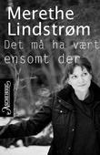 """""""Det må ha vært ensomt der"""" av Merethe Lindstrøm"""