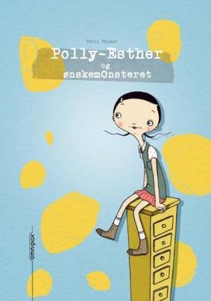 """""""Polly-Esther og ønskemonsteret"""" av Tiril Valeur"""