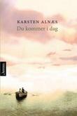 """Du kommer i dag - roman"" av Karsten Alnæs"