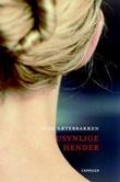 """Usynlige hender - roman"" av Stig Sæterbakken"