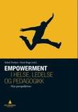 """""""Empowerment i helse, ledelse og pedagogikk - nye perspektiver"""" av Sidsel Tveiten"""