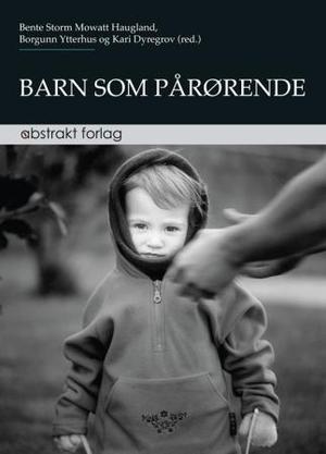 """""""Barn som pårørende"""" av Bente Storm Mowatt Haugland"""