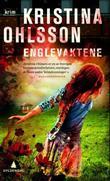 """""""Englevaktene"""" av Kristina Ohlsson"""