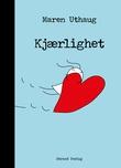 """""""Kjærlighet"""" av Maren Uthaug"""