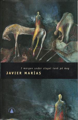 """""""I morgen under slaget tenk på meg"""" av Javier Marías"""