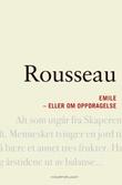 """""""Emile, eller Om oppdragelse"""" av Jean-Jacques Rousseau"""