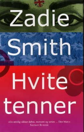 """""""Hvite tenner"""" av Zadie Smith"""