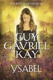 """Ysabel"" av Guy Gavriel Kay"