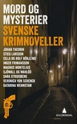 """""""Mord og mysterier svenske krimnoveller"""" av John-Henri Holmberg"""