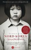 """""""Nord-Korea - ni år på flukt fra helvete"""" av Eunsun Kim"""