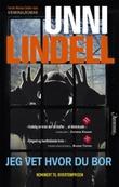 """""""Jeg vet hvor du bor - kriminalroman"""" av Unni Lindell"""
