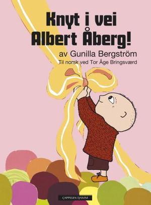 """""""Knyt i vei, Albert Åberg"""" av Gunilla Bergström"""