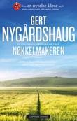 """""""Nøkkelmakeren"""" av Gert Nygårdshaug"""