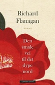 """""""Den smale vei til det dype nord"""" av Richard Flanagan"""