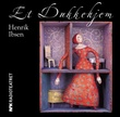 """""""Et dukkehjem"""" av Henrik Ibsen"""