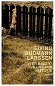 """""""Vi er basert på en sann historie - roman"""" av Eivind Sudmann Larssen"""