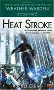 """Heat Stroke (Weather Warden)"" av Rachel Caine"