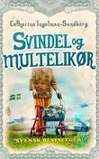 """""""Svindel og multelikør"""" av Catharina Ingelman-Sundberg"""
