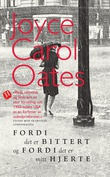 """""""Fordi det er bittert og fordi det er mitt hjerte"""" av Joyce Carol Oates"""