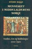 """""""Mennesket i middelalderens Norge - tanker, tro og holdninger 1000-1300"""" av Sverre Bagge"""