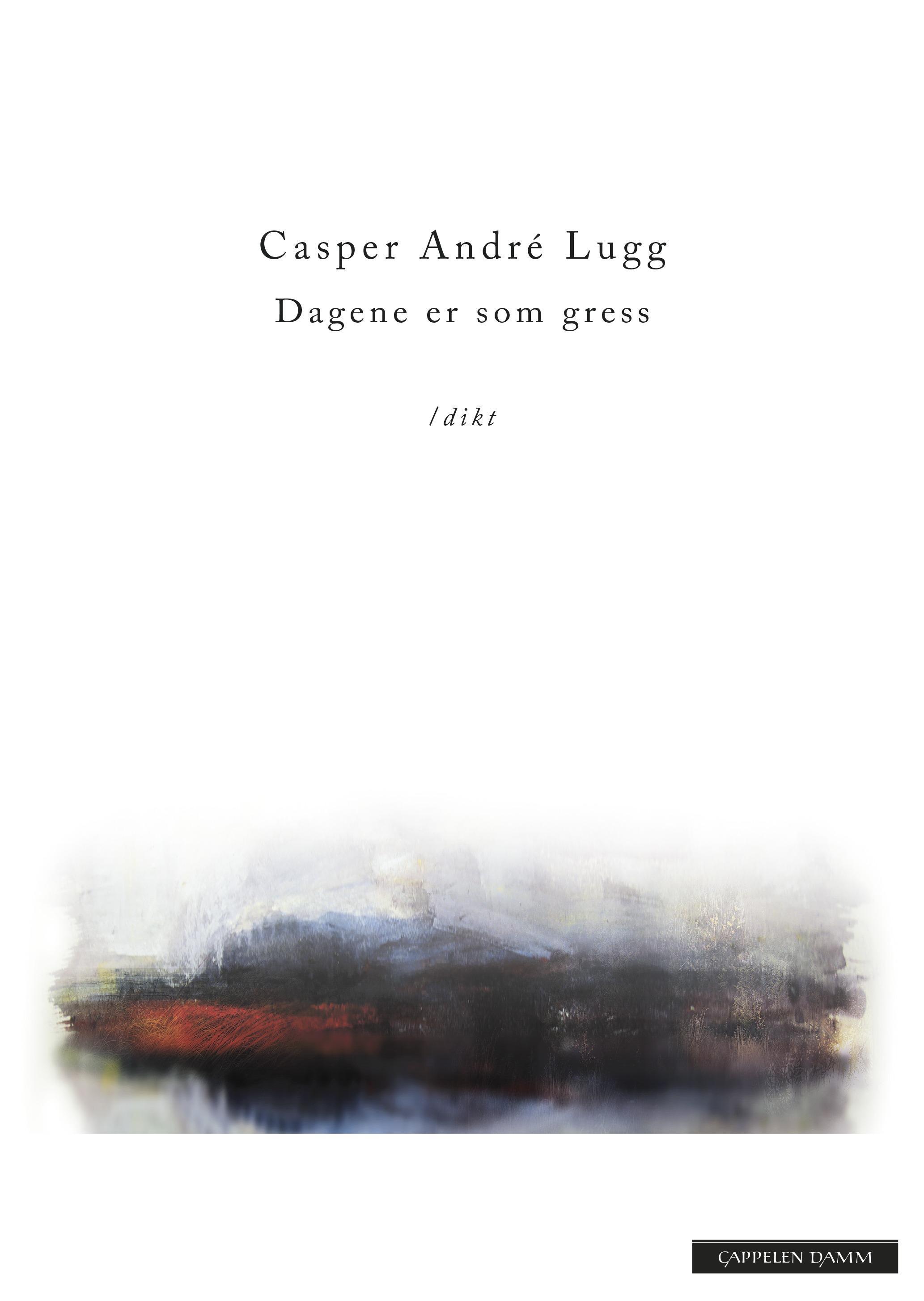 """""""Dagene er som gress"""" av Casper André Lugg"""
