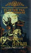 """""""Flukten fra Emondsmark tidshjulet første bok del I"""" av Robert Jordan"""