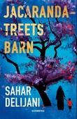 """Jacarandatreets barn"" av Sahar Delijani"