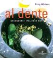 """""""Al dente - grunnkurs i italiensk mat"""" av Craig Whitson"""