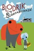 """""""Blodrik og blodfabrikken"""" av Kari Stai"""