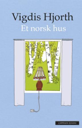 """Et norsk hus - roman"" av Vigdis Hjorth"
