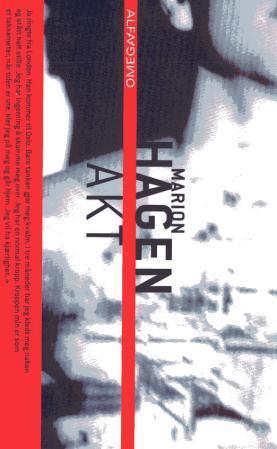 """""""Akt - roman"""" av Marion Hagen"""