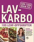 """""""Lavkarbo - 100 LCHF-oppskrifter"""" av Ulrika Davidsson"""