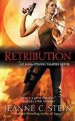 """""""Retribution (Anna Strong Vampire Chronicles, Book 5)"""" av Jeanne C. Stein"""