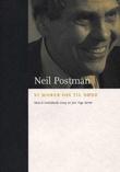 """""""Vi morer oss til døde"""" av Neil Postman"""