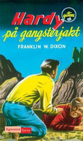 """""""Hardy-guttene på gangsterjakt"""" av Franklin W. Dixon"""