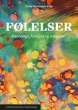 """""""Følelser - kjennetegn, funksjon og vrangsider"""" av Tone Normann-Eide"""