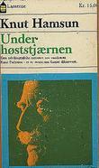 """""""Under høststjærnen"""" av Knut Hamsun"""