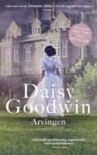 """""""Arvingen"""" av Daisy Goodwin"""
