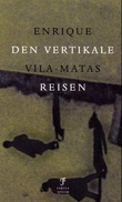 """""""Den vertikale reisen"""" av Enrique Vila-Matas"""