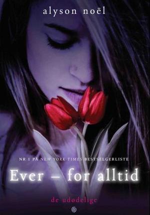 """""""Ever - for alltid"""" av Alyson Noël"""