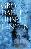 """""""Huset i snøen roman"""" av Gro Dahle"""