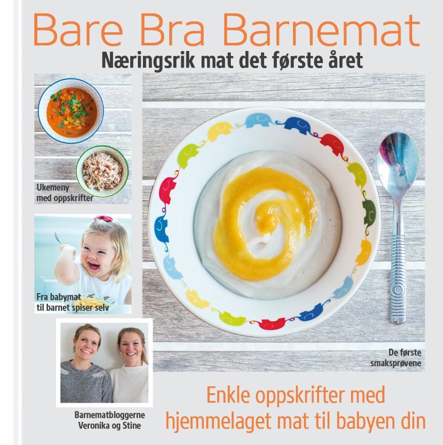 """""""Bare bra barnemat - næringsrik mat det første året"""" av Veronika Bjørnstad"""