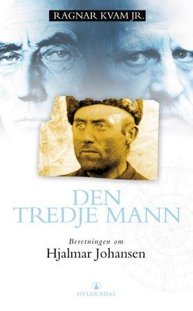 """""""Den tredje mann - beretningen om Hjalmar Johansen"""" av Ragnar Kvam"""