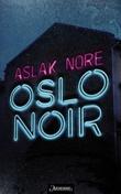 """""""Oslo noir spenningsroman"""" av Aslak Nore"""