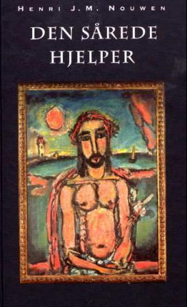 """""""Den sårede hjelper - hvordan vi med vår sårbarhet kan bli en kilde til liv for andre"""" av Henri J.M. Nouwen"""