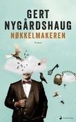 """""""Nøkkelmakeren roman"""" av Gert Nygårdshaug"""
