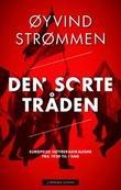 """""""Den sorte tråden - europeisk høyreradikalisme fra 1920 til i dag"""" av Øyvind Strømmen"""