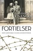 """""""Fortielser - min jødiske familiehistorie"""" av Monica Csango"""